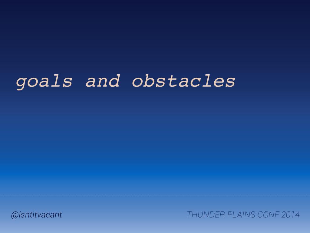 THUNDER PLAINS CONF 2014 @isntitvacant goals an...