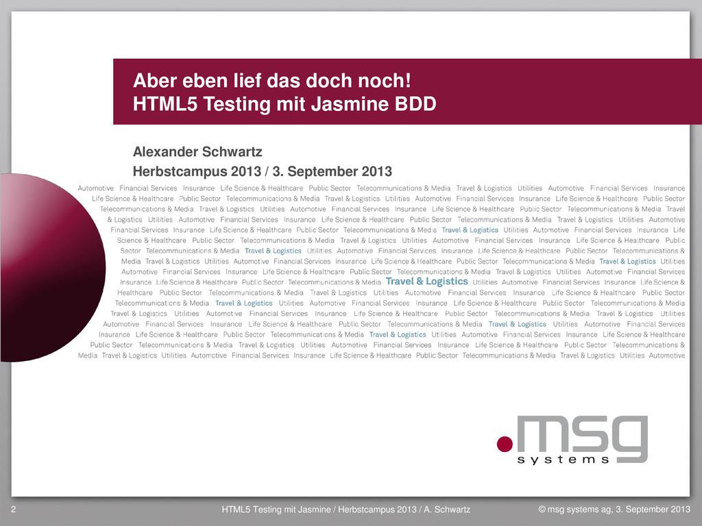 Aber eben lief das doch noch! HTML5 Testing mit...