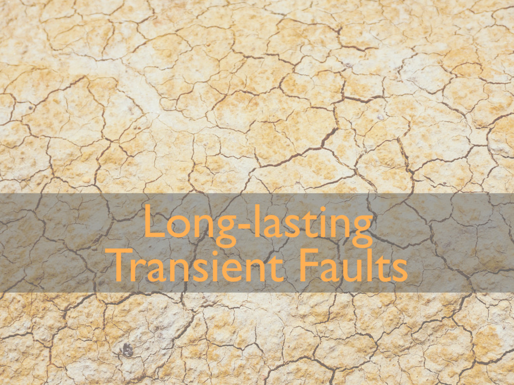 Long-lasting Transient Faults