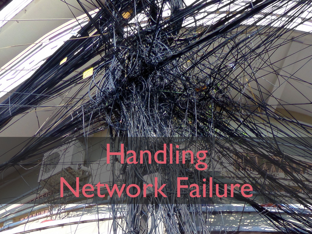 Handling Network Failure