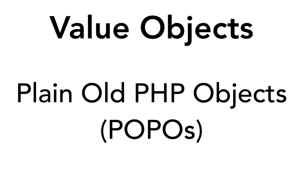 Plain Old PHP Objects (POPOs) Value Objects