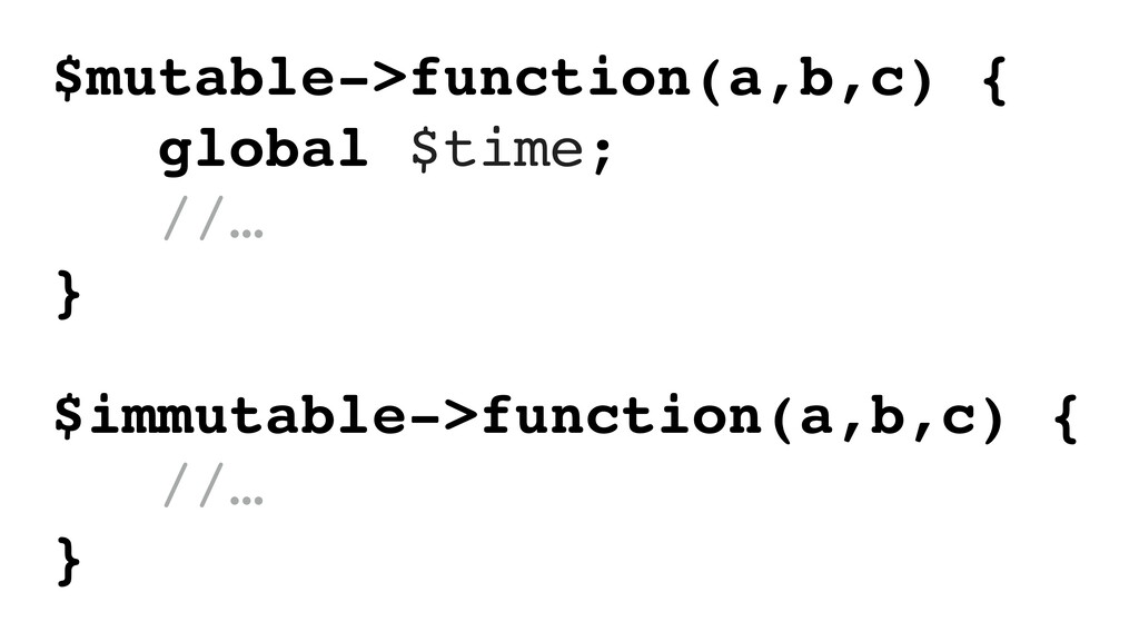 $mutable->function(a,b,c) { global $time; //… }...