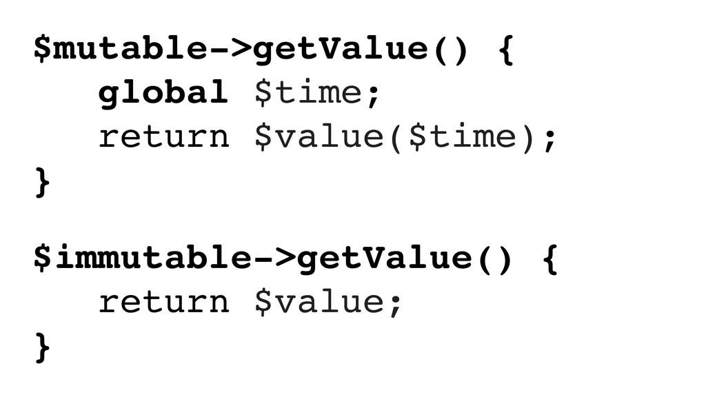 $mutable->getValue() { global $time; return $va...