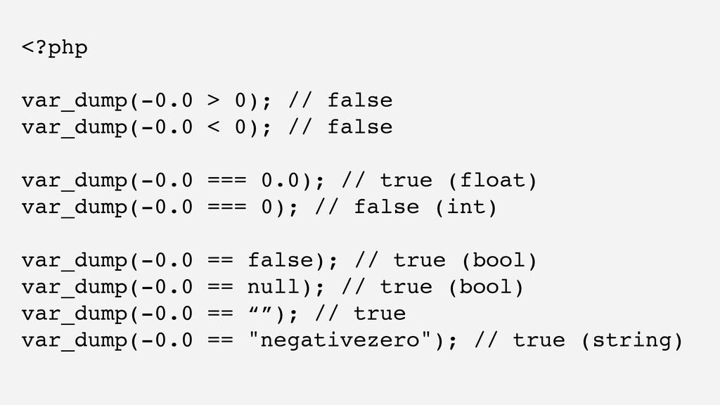 <?php var_dump(-0.0 > 0); // false var_dump(-0....
