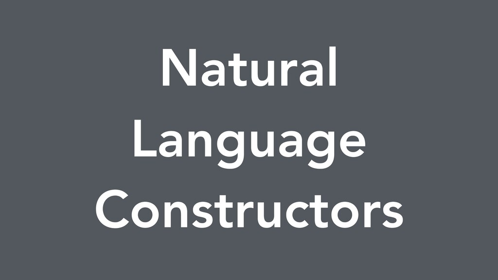 Natural Language Constructors