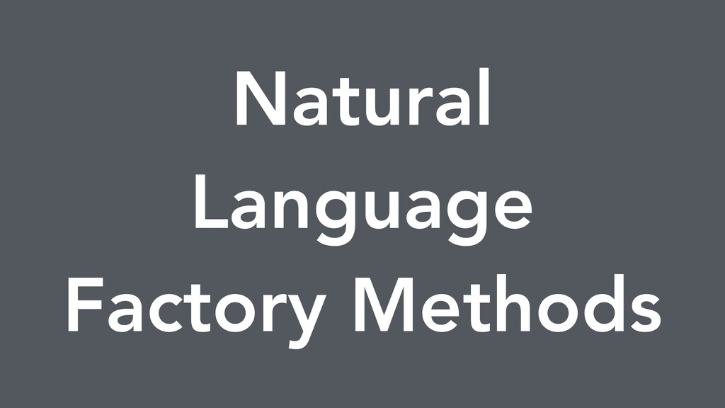 Natural Language Factory Methods