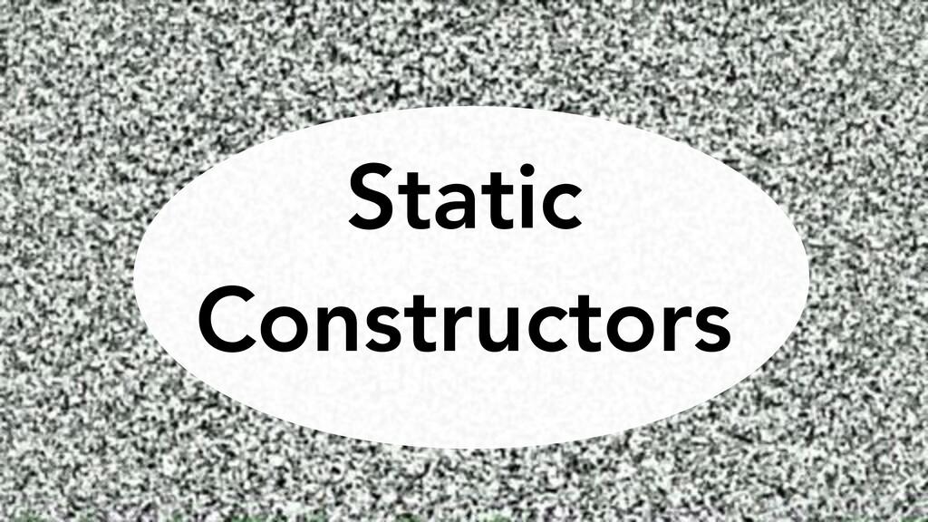 Static Constructors