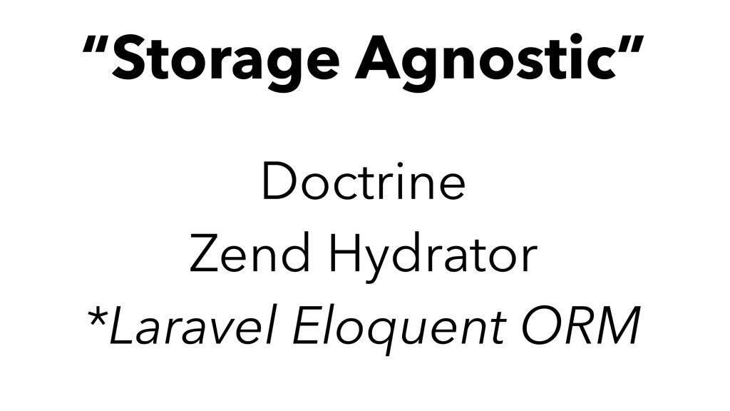 "Doctrine Zend Hydrator *Laravel Eloquent ORM ""S..."