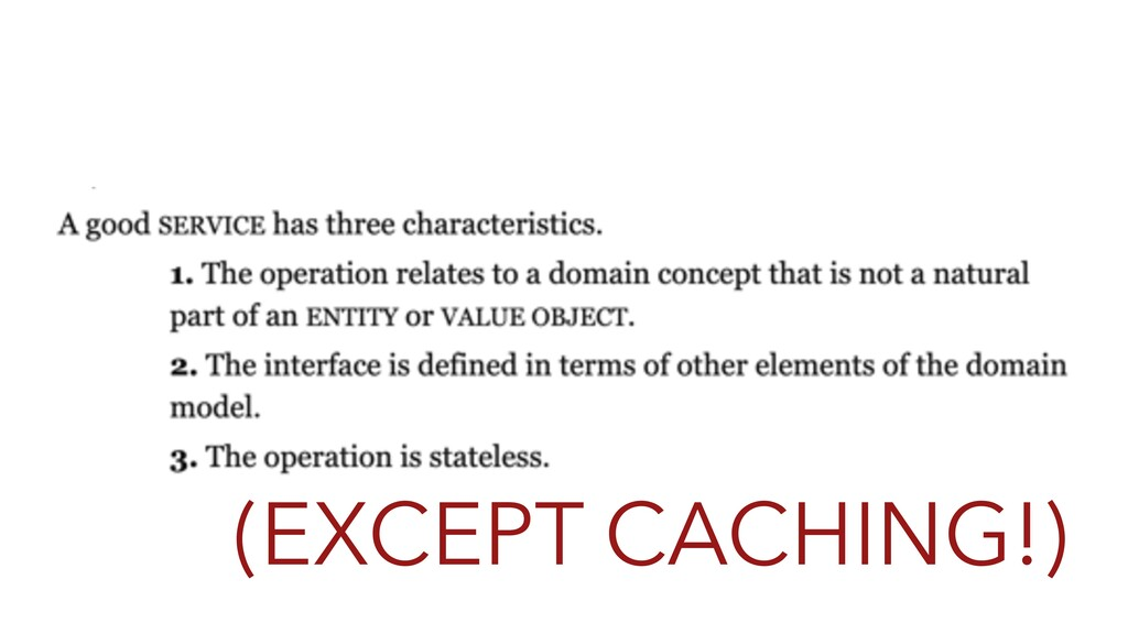 (EXCEPT CACHING!)