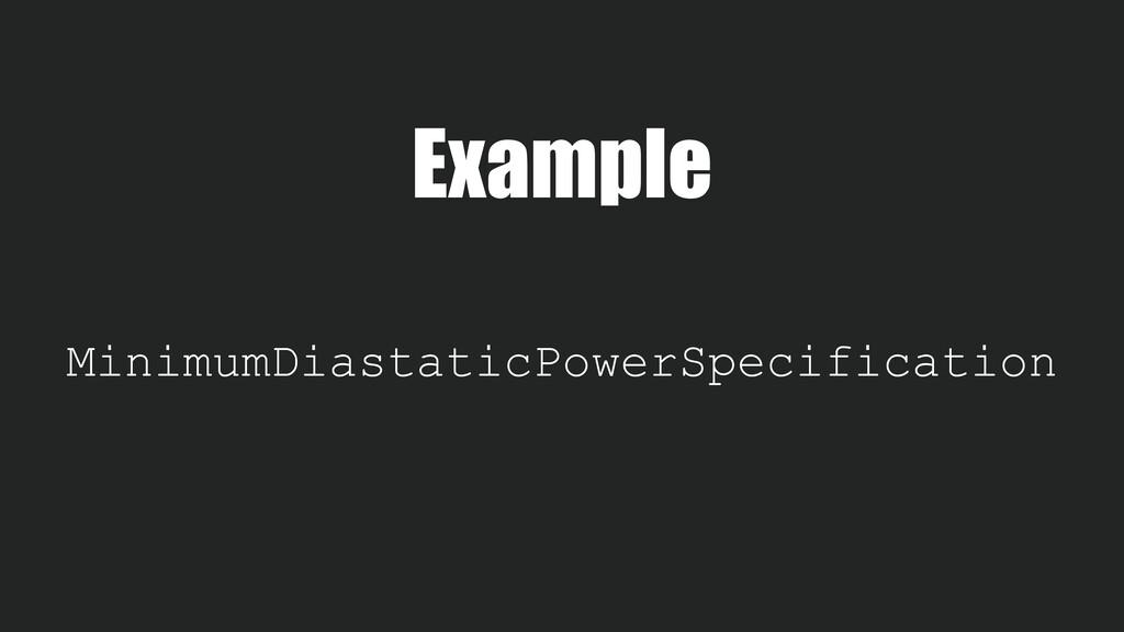 Example MinimumDiastaticPowerSpecification