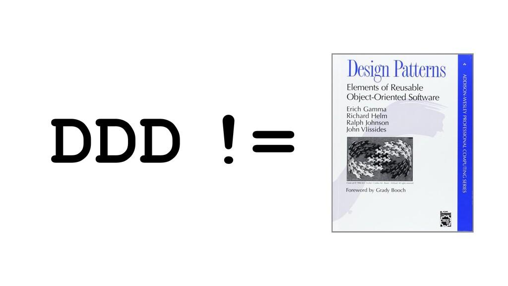 DDD !=