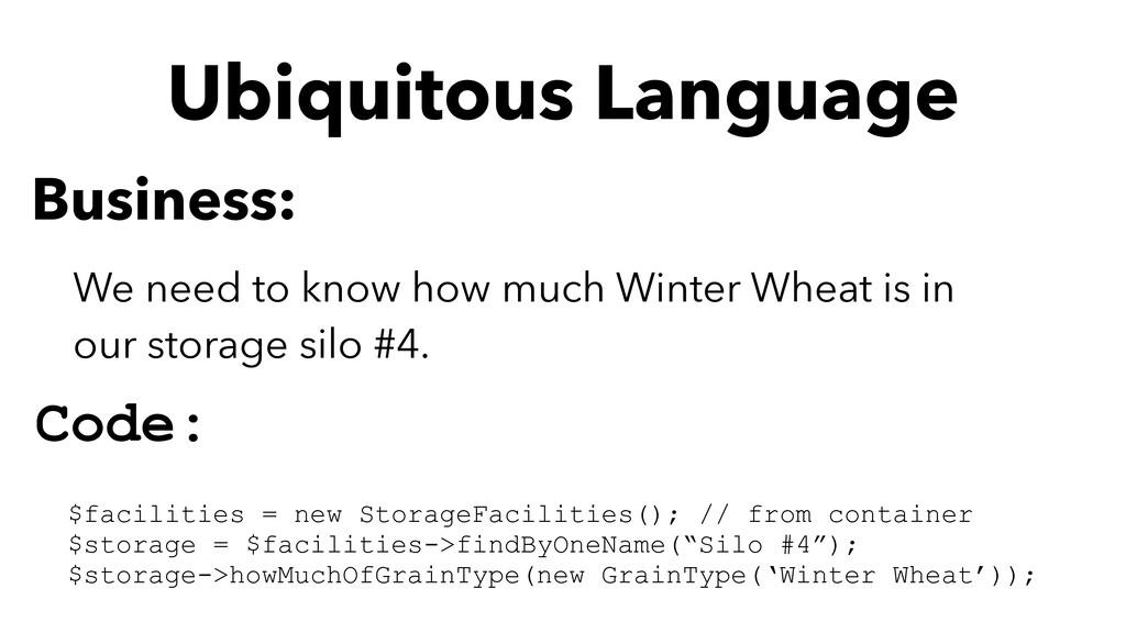Ubiquitous Language $facilities = new StorageFa...