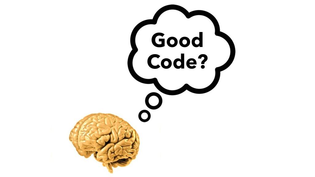 Good Code?
