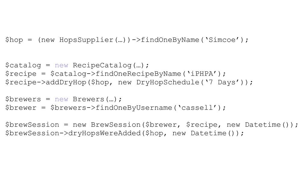 $hop = (new HopsSupplier(…))->findOneByName('Si...