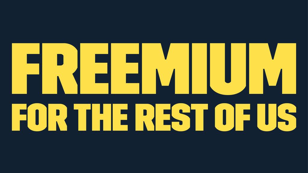 Freemium for the Rest of Us