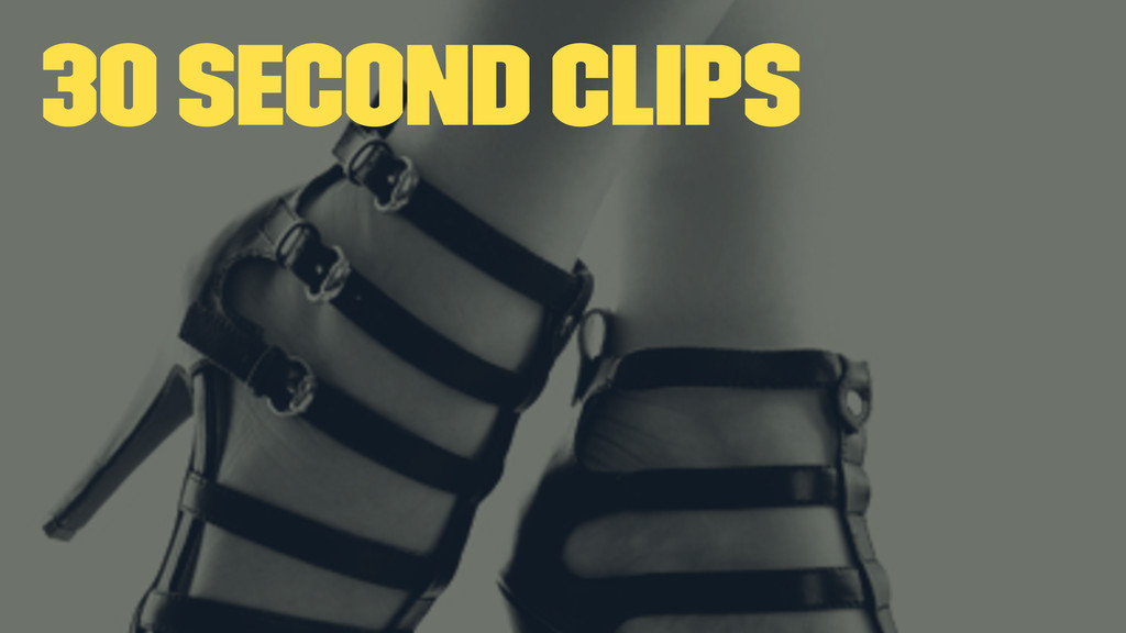 30 Second Clips
