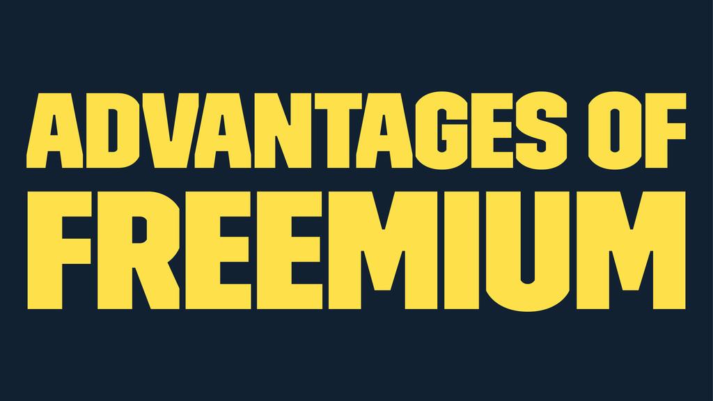 Advantages of Freemium