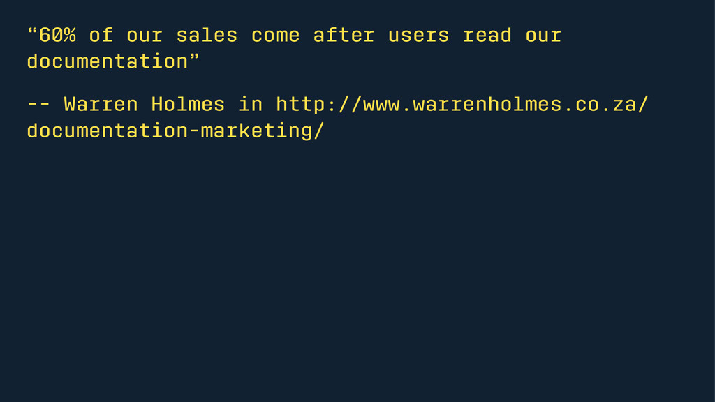 """""""60% of our sales come after users read our doc..."""