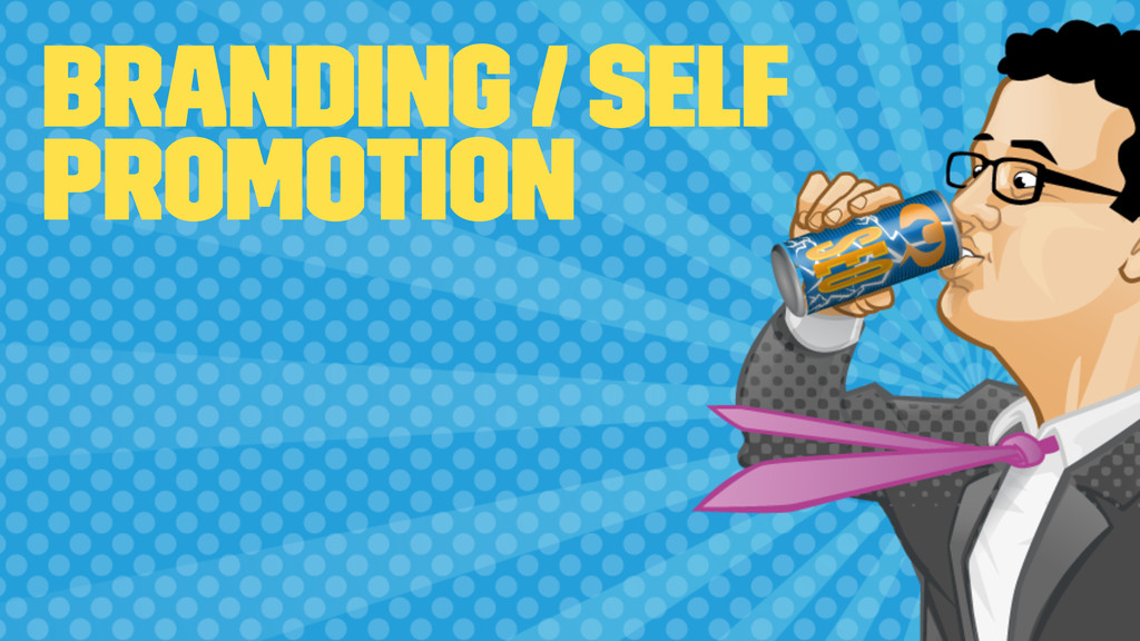 Branding / Self Promotion
