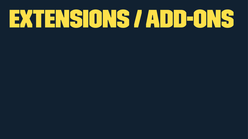 Extensions / Add-ons