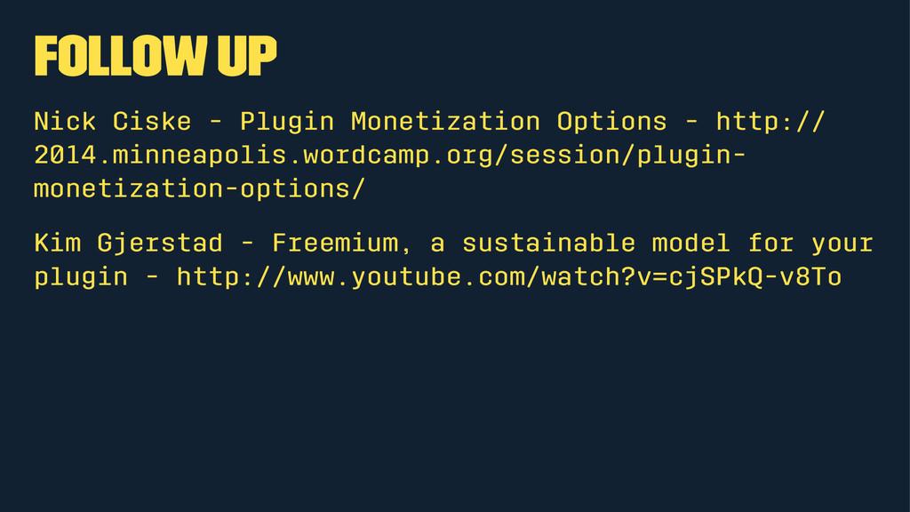 Follow Up Nick Ciske - Plugin Monetization Opti...