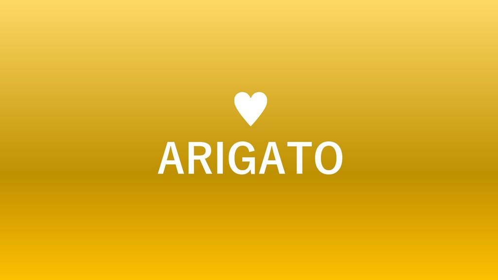 ♥ ARIGATO