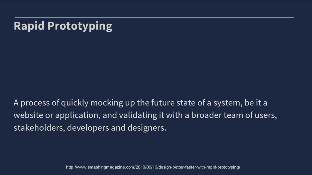 Rapid Prototyping A process of quickly mocking ...