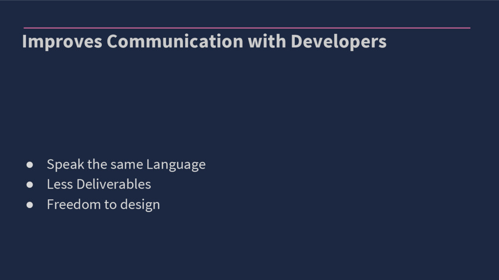 Improves Communication with Developers ● Speak ...