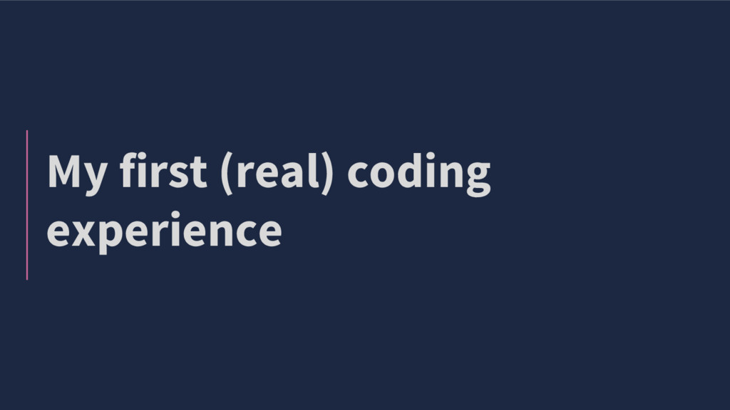 My first (real) coding experience