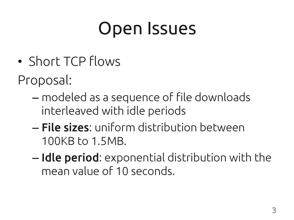 Open Issues • Short TCP flows Proposal: ...
