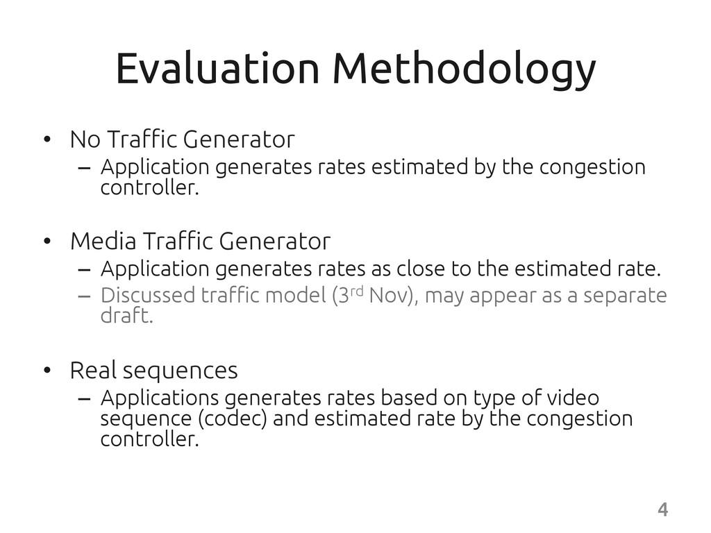 Evaluation Methodology • No Traffic Generato...