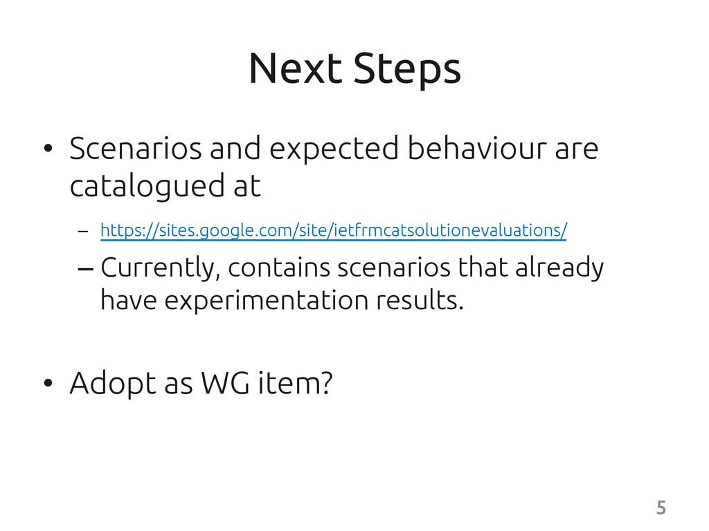 Next Steps • Scenarios and expected behaviou...