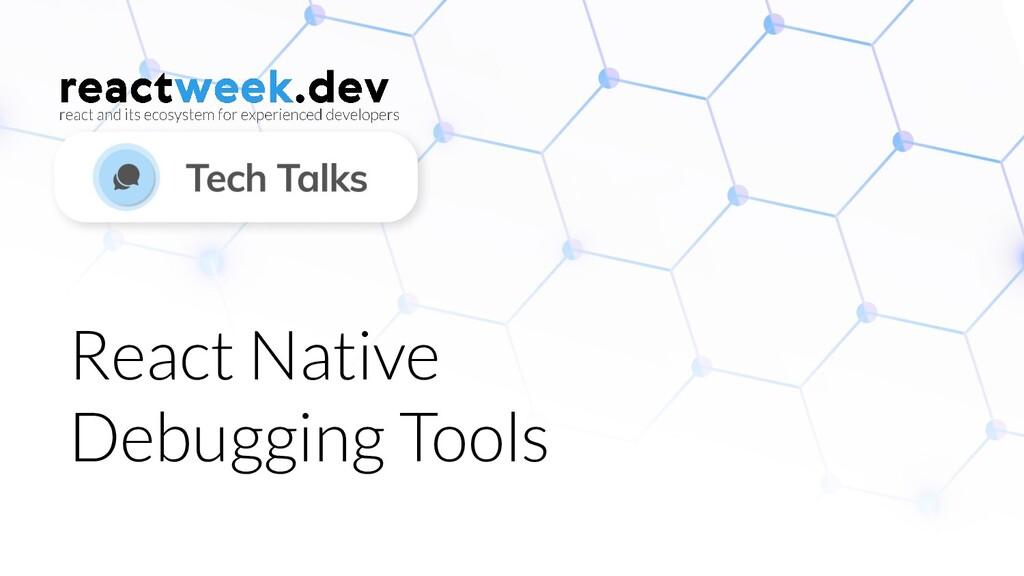 React Native Debugging Tools