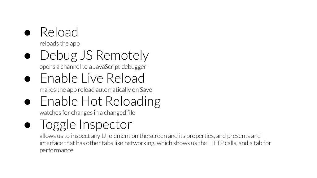 ● Reload reloads the app ● Debug JS Remotely op...