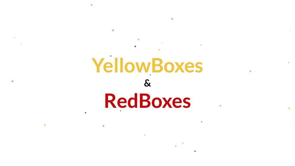 YellowBoxes & RedBoxes
