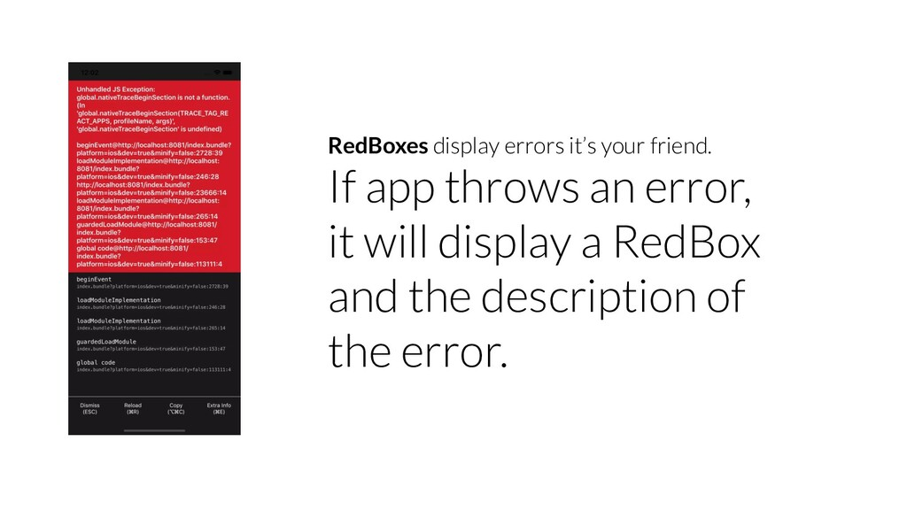 RedBoxes display errors it's your friend. If ap...