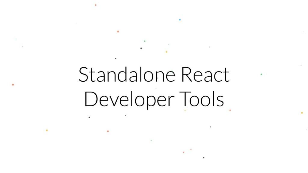 Standalone React Developer Tools