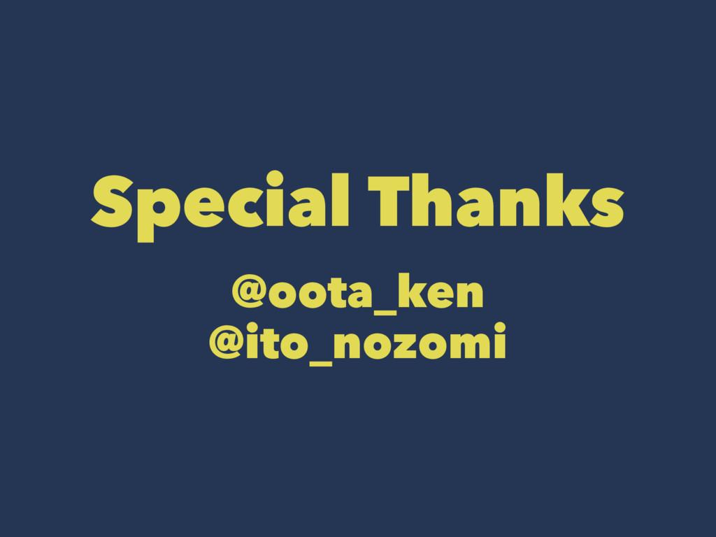 Special Thanks @oota_ken @ito_nozomi