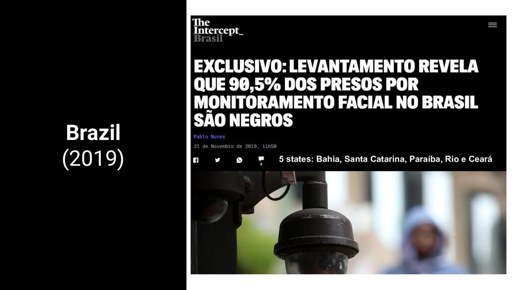 Brazil (2019) 5 states: Bahia, Santa Catarina, ...