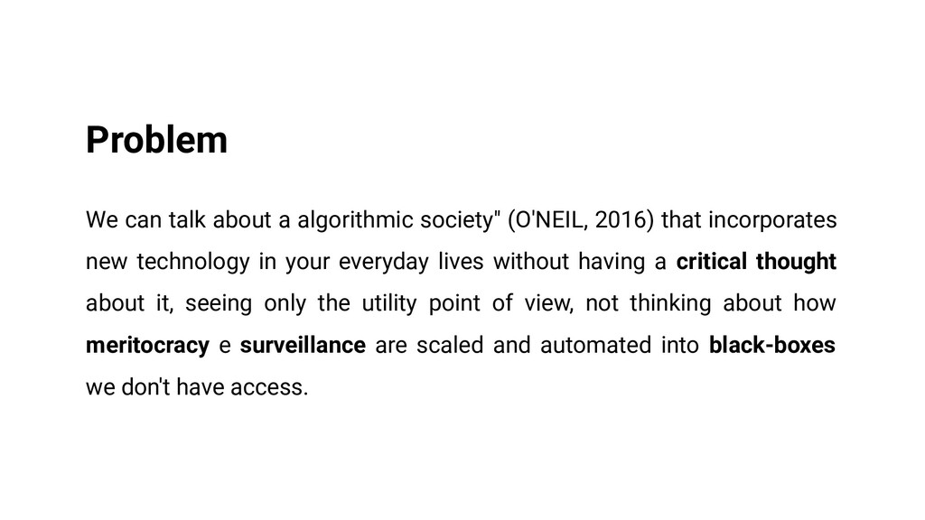 Problem We can talk about a algorithmic society...