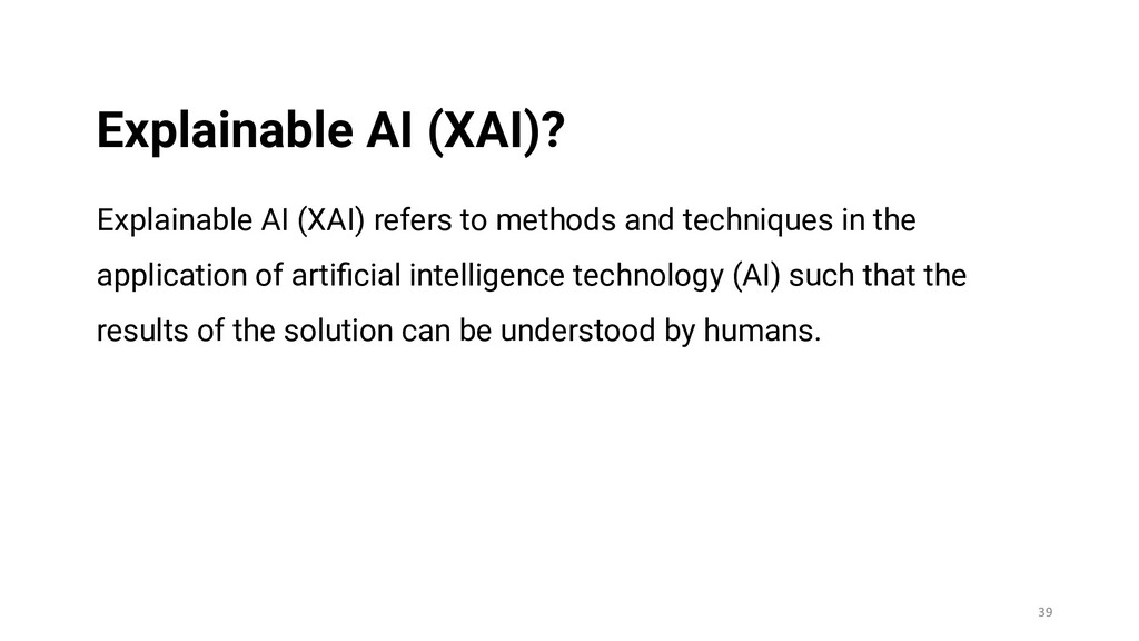 Explainable AI (XAI) refers to methods and tech...