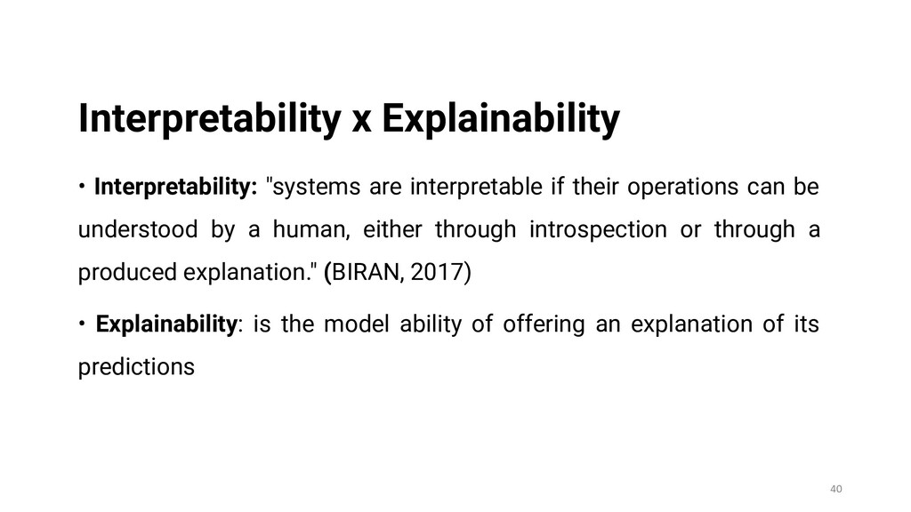 "• Interpretability: ""systems are interpretable ..."