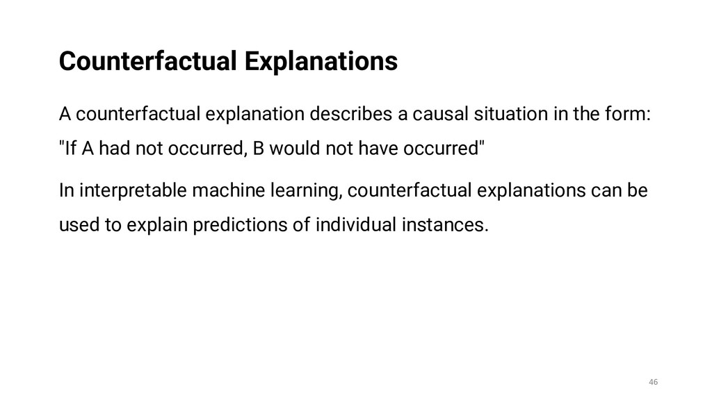 A counterfactual explanation describes a causal...