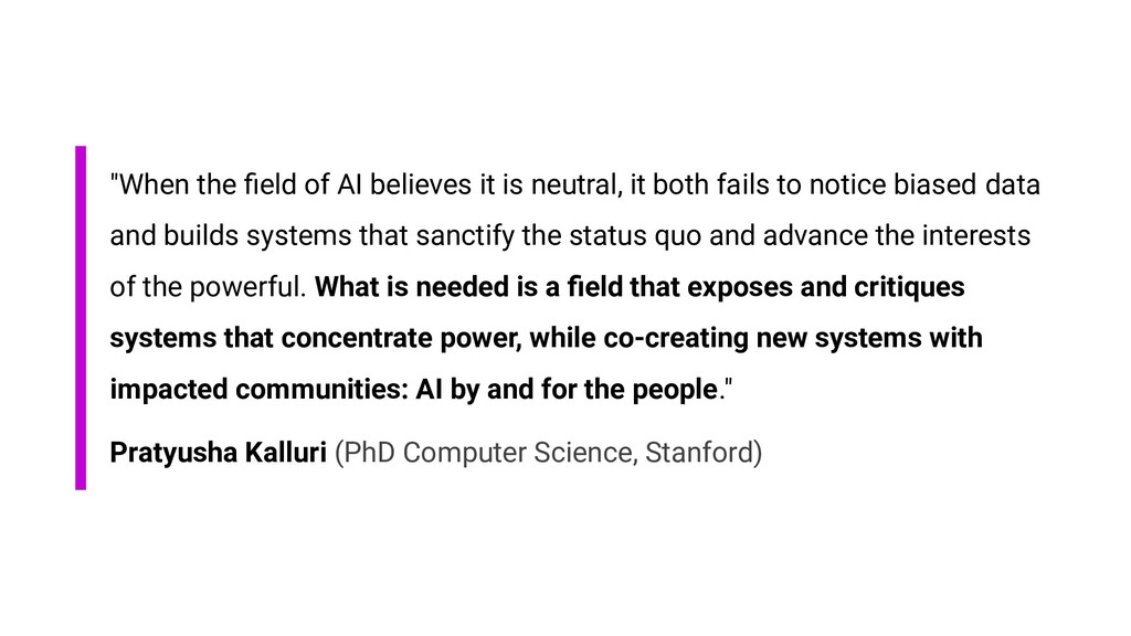 """When the field of AI believes it is neutral, it..."