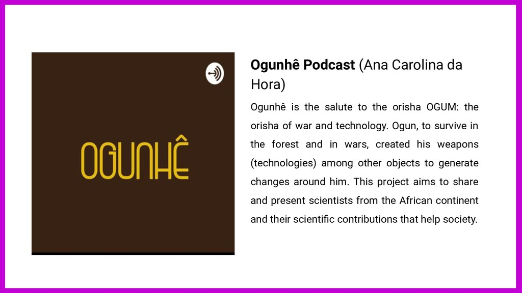 Ogunhê Podcast (Ana Carolina da Hora) Ogunhê is...