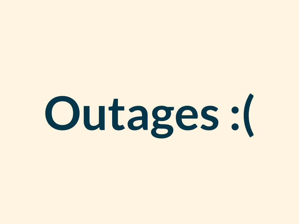 Outages :(