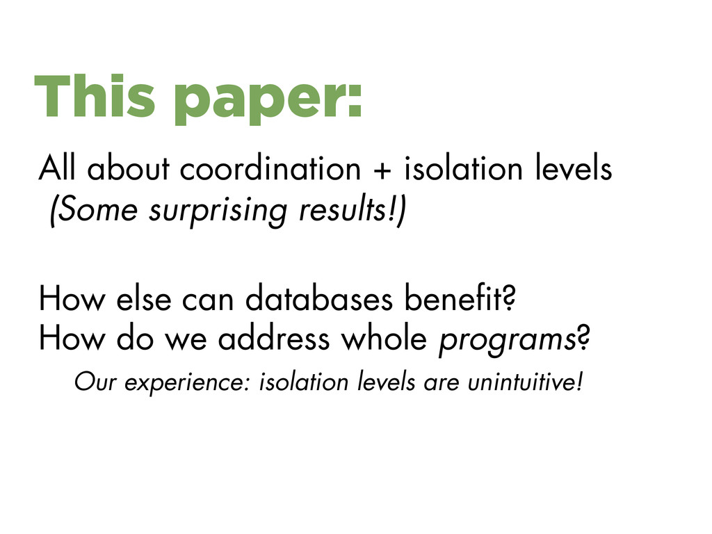 This paper: All about coordination + isolation ...
