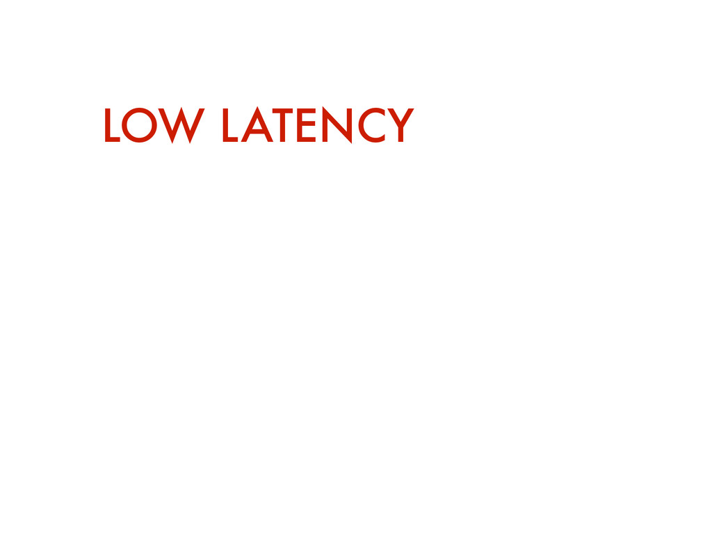 LAN 0.5ms 1x Co-located WAN 1-3.5ms 2-7x WAN 22...