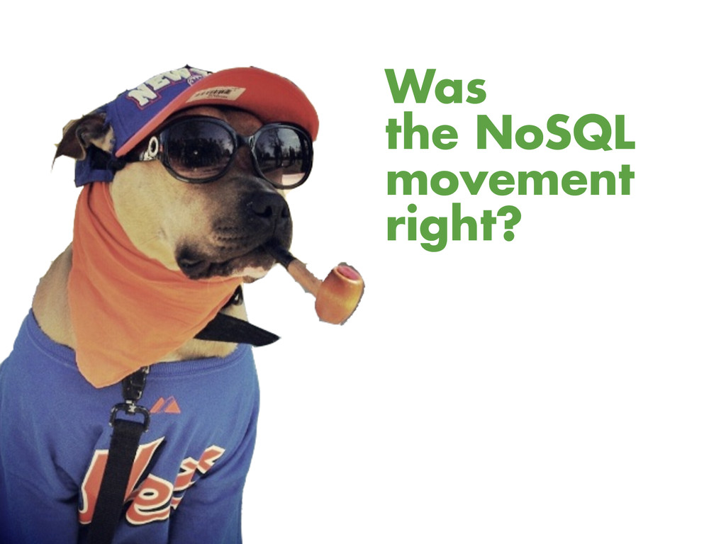 Was the NoSQL movement right?