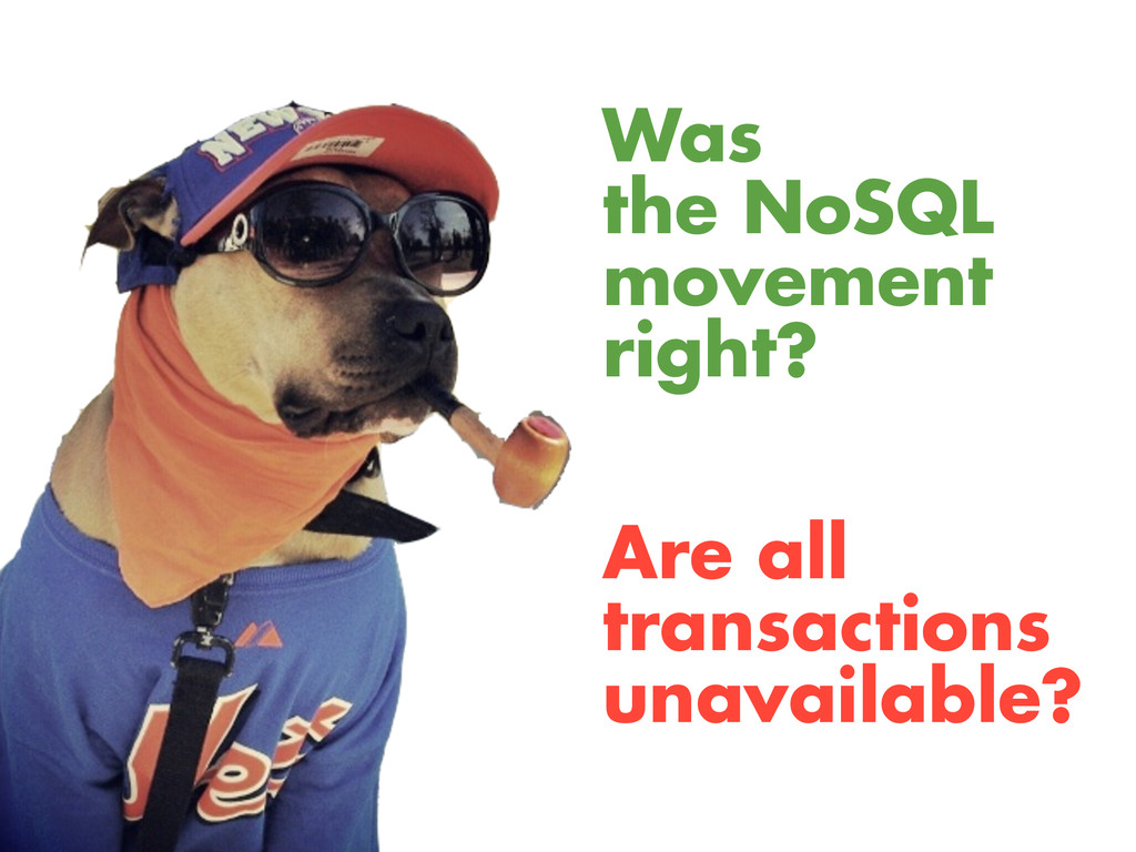 Was the NoSQL movement right? Are all transacti...